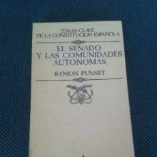 Libros de segunda mano: EL SENADO Y LAS COMUNIDADES AUTÓNOMAS. RAMON PUNSET. Lote 58273734