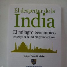 Libros de segunda mano: EL DESPERTAR DE LA INDIA. EL MILAGRO ECONÓMICO EN EL PAÍS DE LOS EMPRENDEDORES. EUGÉNIO VIASSA MONT. Lote 58457554
