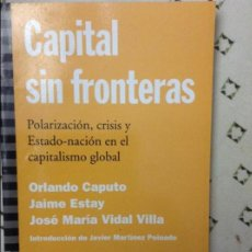 Libros de segunda mano: CAPITAL SIN FRONTERAS - O.CAPUTO/J.ESTAY/J.M.VIDAL-1A EDICIÓN. Lote 58594527