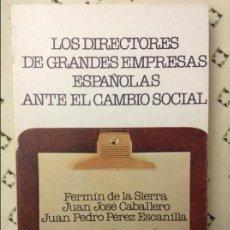 Libros de segunda mano: LOS DIRECTORES DE GRANDES EMPRESAS ESPAÑOLAS ANTE EL CAMBIO SOCIAL - F. DE LA SIERRA - CIS. Lote 58594887
