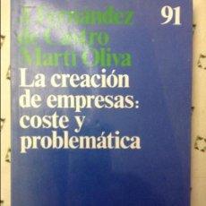 Libros de segunda mano: LA CREACIÓN DE EMPRESAS: COSTE Y PROBLEMÁTICA - J.FERNÁNDEZ DE CASTRO - 1A EDICIÓN MARZO 1990. Lote 58594978
