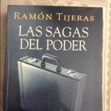 Libros de segunda mano: LAS SAGAS DEL PODER - RAMÓN TIJERAS -. Lote 58582461
