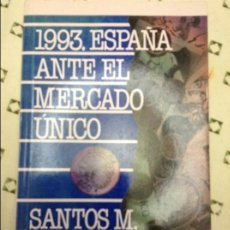 Libros de segunda mano: 1993. ESPAÑA ANTE EL MERCADO ÚNICO - SANTOS M. RUESGA - EDICIONES PIRÁMIDE. Lote 58605022