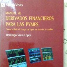 Libros de segunda mano: MANUAL DE DERIVADOS FINANCIEROS PARA LAS PYMES - DOMINGO SARSA LÓPEZ -. Lote 58606595