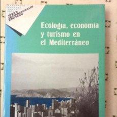 Libros de segunda mano: ECOLOGIA, ECONOMIA Y TURISMO EN EL MEDITERRÁNEO - AYUNTAMIENTO DE BENIDORM/UNIVERSIDAD DE ALICANTE -. Lote 58606641