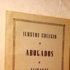 Libros de segunda mano: LIBRO ILUSTRE COLEGIO DE ABOGADOS ALICANTE. Lote 58610634