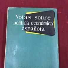 Libros de segunda mano: NOTAS SOBRE LA POLÍTICA ECONÓMICA ESPAÑOLA. MADRID 1954. Lote 58870460