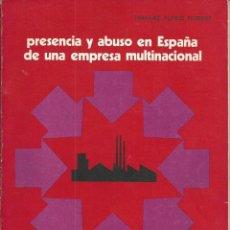 Libros de segunda mano: PRESENCIA Y ABUSO EN ESPAÑA DE UNA EMPRESA MULTINACIONAL.EL AFFAIRE MISTOL.FUNES ROBERT, MANUEL 1973. Lote 59609379