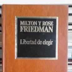 Libros de segunda mano: LIBERTAD DE ELEGIR - MILTON Y ROSE FRIEDMAN. Lote 103538726
