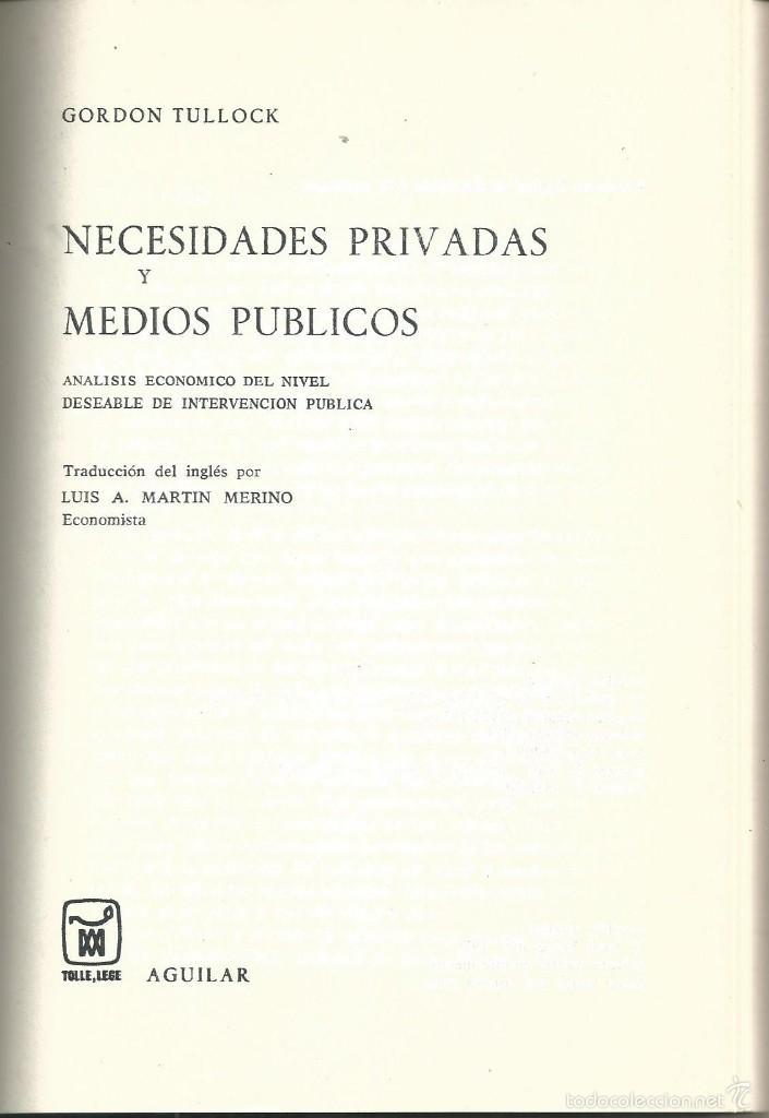 Libros de segunda mano: GORDON TULLOCK. NECESIDADES PRIVADAS Y MEDIOS PUBLICOS- 1ª EDICION MADRID 1974. AGUILAR. - Foto 3 - 60089523