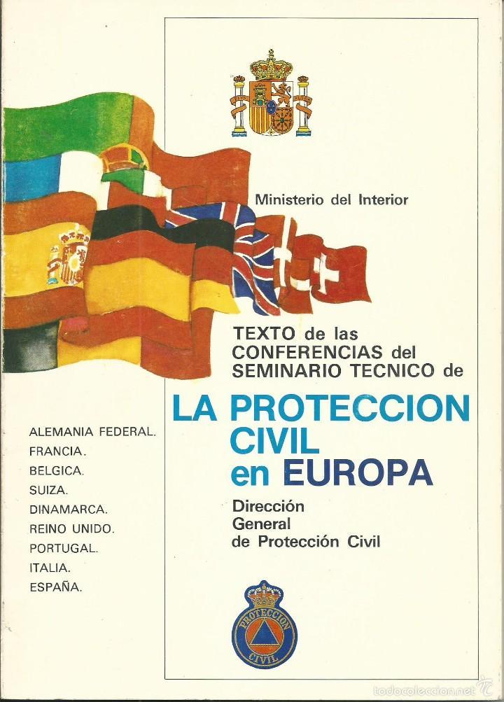 LA PROTECCION CIVIL EN EUROPA. TEXTO CONFERENCIAS SEMINARIO TECNICO MADRID 23-25 FEB 1982 (Libros de Segunda Mano - Ciencias, Manuales y Oficios - Derecho, Economía y Comercio)