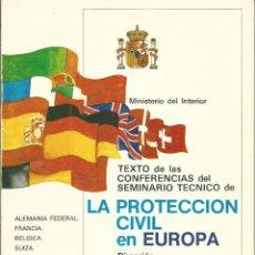 Libros de segunda mano: LA PROTECCION CIVIL EN EUROPA. TEXTO CONFERENCIAS SEMINARIO TECNICO MADRID 23-25 FEB 1982. Lote 60091167
