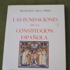 Libros de segunda mano: LAS FUNDACIONES EN LA CONSTITUCION ESPAÑOLA. TOLEDO 1982.. Lote 60335119