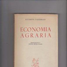 Libros de segunda mano: ECONOMÍA AGRARIA - GIUSEPPE TASSINARI - MADRID 1954. Lote 60438535