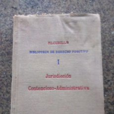 Libros de segunda mano: JURISDICCION CONTENCIOSO ADMINISTRATIVA -- ALCUBILLA - 1953 --. Lote 60935015