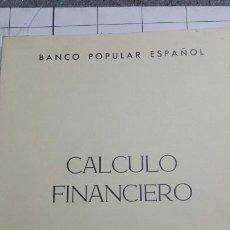 Libros de segunda mano: CALCULO FINANCIERO - LUIS DEL OLMO GARCÍA - BANCO POPULAR ESPAÑOL - AÑO 1971. Lote 60202143