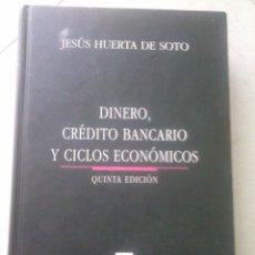 Libros de segunda mano: DINERO, CRÉDITO BANCARIO Y CICLOS ECONÓMICOS. JESÚS HUERTA DEL SOTO. Lote 80517437