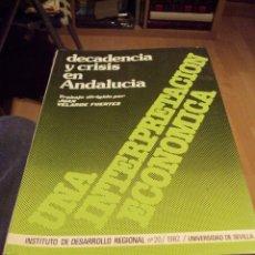 Libros de segunda mano: DECADENCIA Y CRISIS EN ANDALUCÍA. UNA INTERPRETACIÓN ECONÓMICA.. Lote 61282887