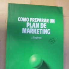 Libros de segunda mano: COMO PREPARAR UN PLAN DE MARKETING, J. STAPLETON. Lote 104714431