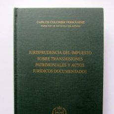 Libros de segunda mano: JURISPRUDENCIA DEL IMPUESTO SOBRE TRANSMISIONES PATRIMONIALES Y ACTOS JURIDICOS DOCUMENTADOS CARLOS. Lote 61479567