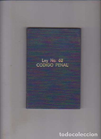 REPUBLICA DE CUBA - LEY NO. 62 - CODIGO PENAL - EDITA MINISTERIO DE JUSTICIA 1989 (Libros de Segunda Mano - Ciencias, Manuales y Oficios - Derecho, Economía y Comercio)