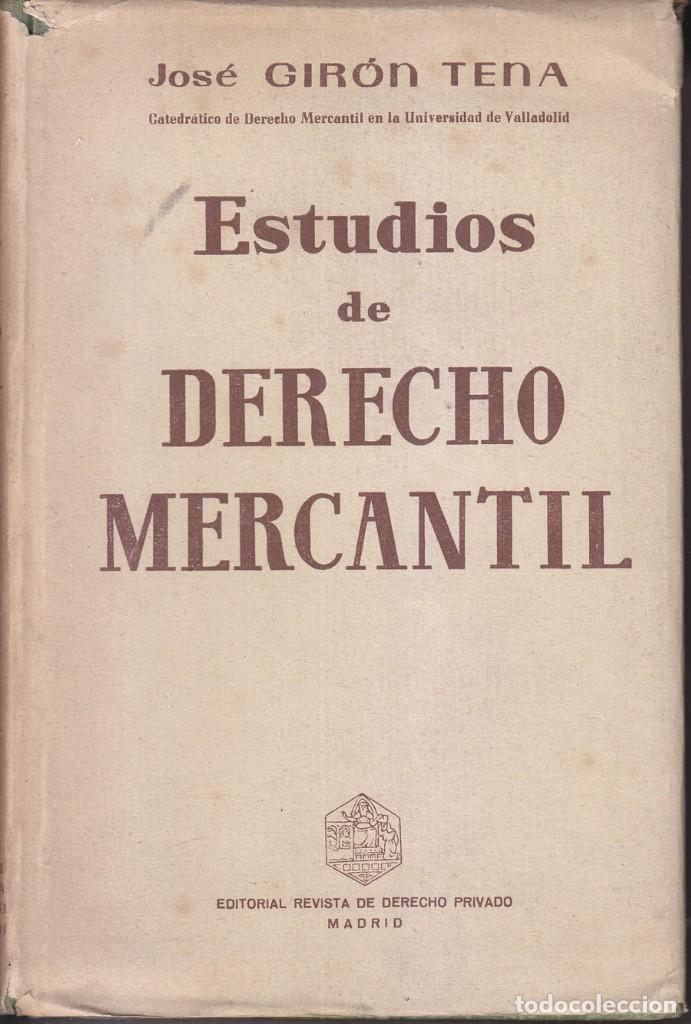 JOSÉ GIRÓN TENA: ESTUDIOS DE DERECHO MERCANTIL. MADRID, 1955 (Libros de Segunda Mano - Ciencias, Manuales y Oficios - Derecho, Economía y Comercio)