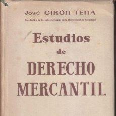 Libros de segunda mano: JOSÉ GIRÓN TENA: ESTUDIOS DE DERECHO MERCANTIL. MADRID, 1955. Lote 61598568
