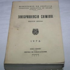 Libros de segunda mano: JURISPRUDENCIA CRIMINAL, EDICION OFICIAL, MINISTERIO DE JUSTICIA 1976, LIBRO ANTIGUO. Lote 62067584