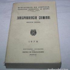 Libros de segunda mano: JURISPRUDENCIA CRIMINAL, EDICION OFICIAL, MINISTERIO DE JUSTICIA 1978, LIBRO ANTIGUO. Lote 62067832