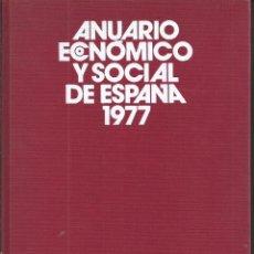 Libros de segunda mano: RAMON TAMAMES ET ALII. ANUARIO ECONOMICO Y SOCIAL DE ESPAÑA 1977.PLANETA 1ª EDICION BARCELONA 1977. Lote 62083004
