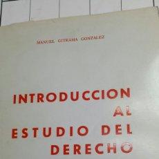 Libros de segunda mano: INTRODUCCIÓN AL ESTUDIO DEL DERECHO - MANUEL GITRAMA GONZÁLEZ - ESCUELA SOCIAL VALENCIA AÑO 1972. Lote 62305172