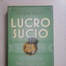Libros de segunda mano: LUCRO SUCIO. ECONOMÍA PARA LOS QUE ODIAN EL CAPITALISMO. Lote 62609956