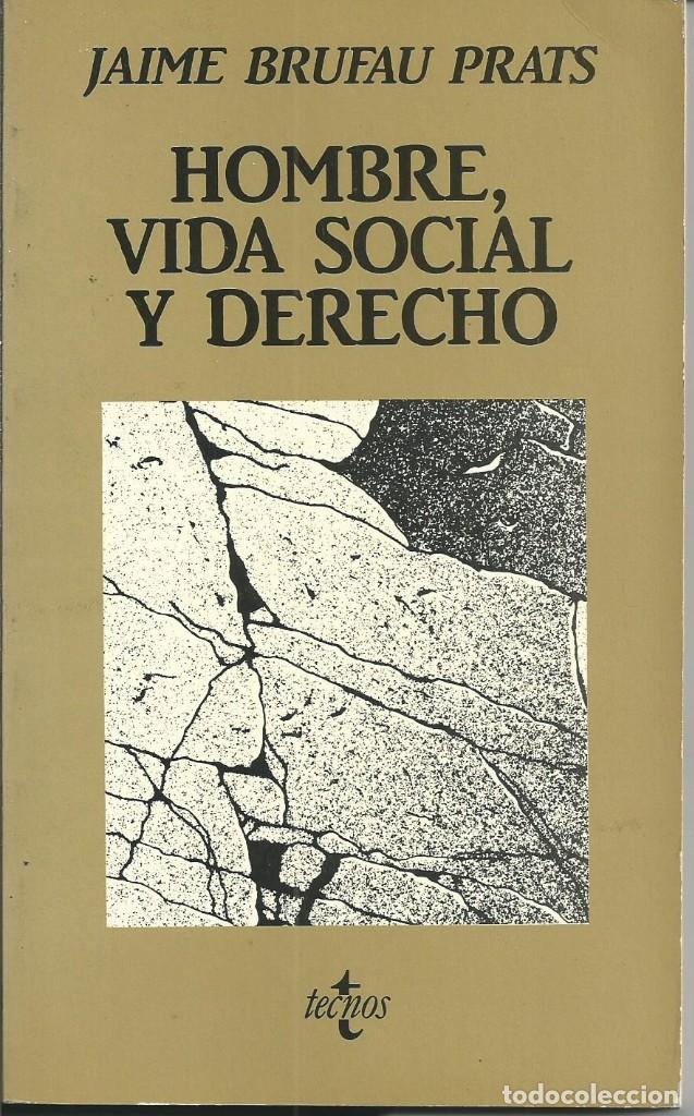 HOMBRE VIDA SOCIAL Y DERECHO. JAIME BRUFAU PRATS. 5 TRABAJOS FILOSOFIA JURIDICA. TECNOS MADRID 1987 (Libros de Segunda Mano - Ciencias, Manuales y Oficios - Derecho, Economía y Comercio)