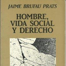Libros de segunda mano: HOMBRE VIDA SOCIAL Y DERECHO. JAIME BRUFAU PRATS. 5 TRABAJOS FILOSOFIA JURIDICA. TECNOS MADRID 1987. Lote 62685384