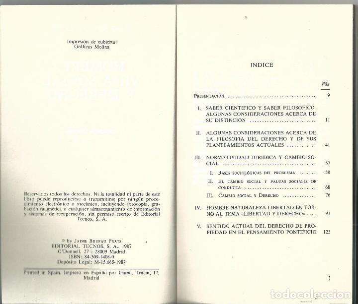 Libros de segunda mano: HOMBRE VIDA SOCIAL Y DERECHO. JAIME BRUFAU PRATS. 5 TRABAJOS FILOSOFIA JURIDICA. TECNOS MADRID 1987 - Foto 2 - 62685384
