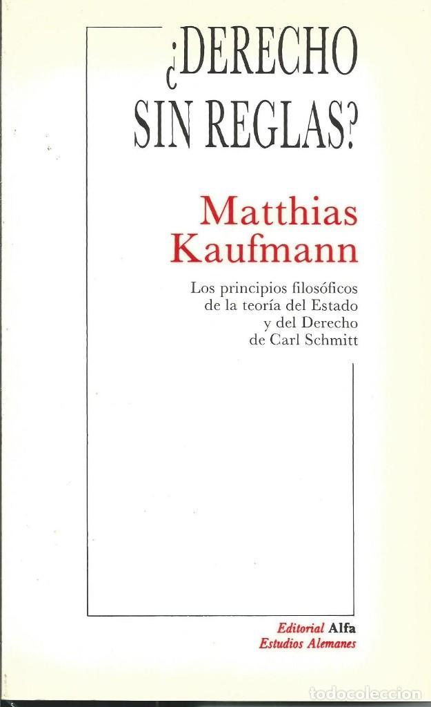 ¿DERECHO SIN REGLAS? POR MATTHIAS KAUFMANN BARCELONA 1989 (ESTUDIOS ALEMANES) FILOSOFIA DERECHO (Libros de Segunda Mano - Ciencias, Manuales y Oficios - Derecho, Economía y Comercio)
