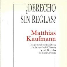 Libros de segunda mano: ¿DERECHO SIN REGLAS? POR MATTHIAS KAUFMANN BARCELONA 1989 (ESTUDIOS ALEMANES) FILOSOFIA DERECHO. Lote 62686128