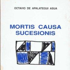 Libros de segunda mano: MORTIS CAUSA SUCESIONIS (INICIACIÓN AL DERECHO DE HERENCIAS) - OCTAVIO DE APALATEGUI ASUA. Lote 62691880