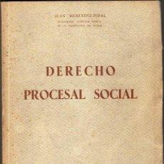 Libros de segunda mano: DERECHO PROCESAL SOCIAL - JUAN MENÉNDEZ PIDAL. Lote 63335052