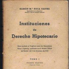 Libros de segunda mano: INSTITUCIONES DE DERECHO HIPOTECARIO. TOMO 1 - RAMÓN MARÍA ROCA SASTRE. Lote 63339452