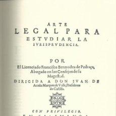 Libros de segunda mano: FACSIMIL ARTE LEGAL PARA ESTUDIAR LA JURISPRUDENCIA. FCO.BERMUDEZ DE PEDRADA. SALAMANCA 1612 . Lote 63356608