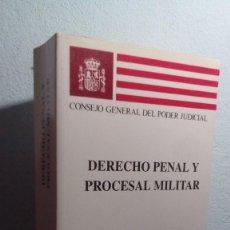 Libros de segunda mano: DERECHO PENAL Y PROCESAL MILITAR - EDITA CONSEJO GENERAL DEL PODER JUDICIAL. Lote 63359784