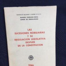 Libros de segunda mano: SUCESIONES NOBILIARIAS REGULACION LEGISLATIVA CONSTITUCIÓN HIDALGUIA TABOADA BORRAJEIROS SALAZAR. Lote 63566568
