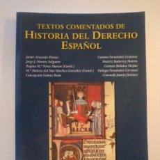 Libros de segunda mano: TEXTOS COMENTADOS DE HISTORIA DEL DERECHO ESPAÑOL. UNED. VV.AA. EDITORIAL SANZ Y TORRES, 2010.. Lote 64029039