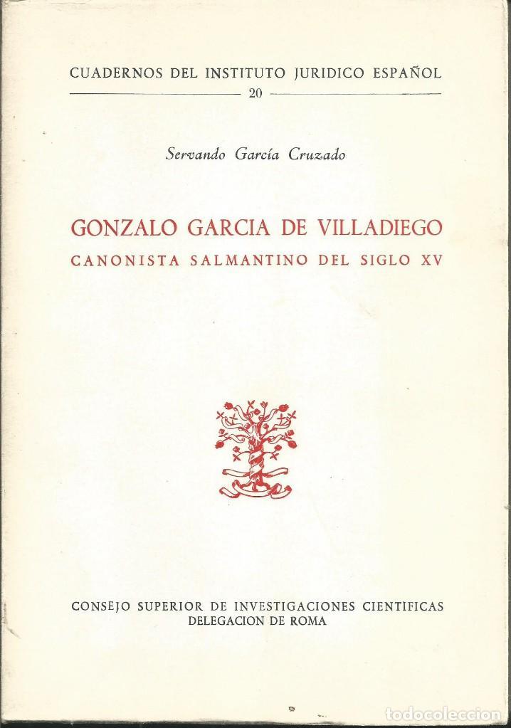SERVANDO GARCIA CRUZADO. GONZALO GARCÍA DE VILLADIEGO, CANONISTA SALMANTINO DEL SIGLO XV. CSIC 1968 (Libros de Segunda Mano - Ciencias, Manuales y Oficios - Derecho, Economía y Comercio)
