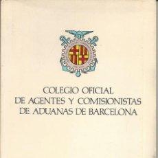 Libros de segunda mano: COLEGIO OFICIAL DE AGENTES Y COMISIONISTAS DE ADUANAS DE BARCELONA. AÑO 1982. Lote 64080639