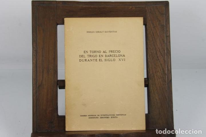 Libros de segunda mano: 4940- EN TORNO AL PRECIO DEL TRIGO EN BARCELONA. EMILIO GIRALT. EDIT. INST. JERONIMO. 1958. - Foto 4 - 44038979