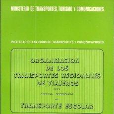 Libros de segunda mano: ORGANIZACION DE LOS TRANSPORTES REGIONALES DE VIAJEROS. TRANSPORTE ESCOLAR. SANTIAGO COMPOSTELA 1980. Lote 64391215