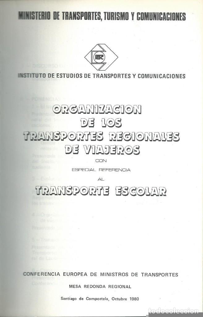 Libros de segunda mano: ORGANIZACION DE LOS TRANSPORTES REGIONALES DE VIAJEROS. TRANSPORTE ESCOLAR. SANTIAGO COMPOSTELA 1980 - Foto 2 - 64391215