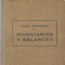 Libros de segunda mano: INVENTARIOS Y BALANCES - ESTUDIO JURÍDICO Y CONTABLE - LEON BATARDON - EDITORIAL LABOR - 1943. Lote 64593723